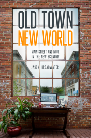 Old Town New World - Economic Development in the New Economy